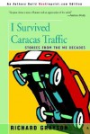I Survived Caracas Traffic: Stories from the Me Decades - Richard Grayson