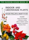 The Random House Book of Indoor and Greenhouse Plants, Volume 1 - Roger Phillips