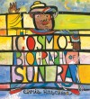 The Cosmobiography of Sun Ra: The Sound of Joy Is Enlightening - Chris Raschka