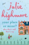 Your Place or Mine - Julie Highmore