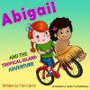 Abigail and the Tropical Island Adventure: (Teaches your kid to explore the world) (Values eBook) Action & Adventure, (Sleep) preschool, Early learning ... Books for Early & Beginner Readers Book 8) - Tali Carmi