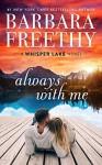 Always With Me (Whisper Lake #1) - Barbara Freethy