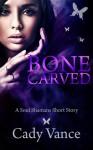 Bone Carved - Cady Vance