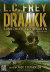 Draakk - Something has awoken - L.C. Frey, Kim Anisi, Nick Stephenson