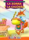 Zorra y La Ciguena, La - Fabulas de Siempre - Liliana Cinetto