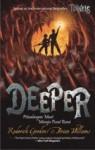 Deeper: Petualangan Maut Menuju Pusat Bumi - Roderick Gordon, Brian Williams, Maria Masniari Lubis
