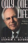 Only One Life: The Biography of Stephen F. Olford - John Phillips
