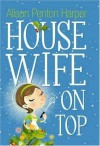 Housewife on Top - Alison Penton Harper
