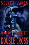 Double Cross (Hard Target Book 1) - Silver James