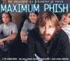 Maximum Phish: The Unauthorised Biography of Phish - Martin Harper