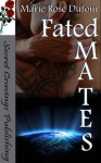 Fated Mates - Marie Rose Dufour