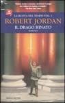 Il drago rinato (La Ruota del Tempo, #3) - Robert Jordan
