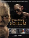 Gollum: A Behind the Scenes Guide of the Making of Gollum (The Lord of the Rings) - Andy Serkis