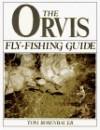 The Orvis Fly-Fishing Guide - Tom Rosenbauer