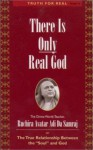 "There is Only Real God: The True Relationship Between the ""Soul"" and God - Adi Da Samraj"
