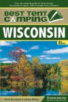 Best Tent Camping: Wisconsin: Your Car-Camping Guide to Scenic Beauty, the Sounds of Nature, and an Escape from Civilization - Kevin Revolinski, Johnny Molloy