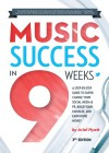 Music Success in Nine Weeks: A Step-By-Step Guide to Supercharge Your Social Media & PR, Build Your Fan Base, and Earn More Money - Ariel Hyatt, Derek Sivers