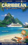 Caribbean by Cruise Ship: The Complete Guide to Crusing the Caribbean - Anne Vipond