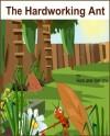 The Hardworking Ant (Brilliant Kids) - Ricardo James, Karen James