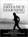 Student Distance Learning Manual T/A Healthy Living and Understanding Your Health, 6/E - David M. Rosenthal, Cindy Hanawalt-Squires