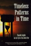 Timeless Patterns In Time: Chassidic Insights Into The Cycle Of The Jewish Year - Eliyahu Touger, Uri Kaploun, Menachem M. Schneerson