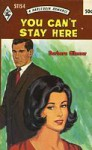 You Can't Stay Here - Barbara Gilmour