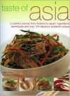 Taste of Asia: A Culinary Journey from Thailand to Japan: Ingredients, Techniques and Over 100 Fabulous Authentic Recipes - Sallie Morris, Hsiung Deh-Ta