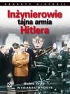 Inżynierowie - tajna armia Hitlera. Fritz Todt i Albert Speer - budowniczowie III Rzeszy - Grzegorz Siwek, Blaine Taylor