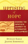 Uprising of Hope: Sharing the Zapatista Journey to Alternative Development (Crossroads in Qualitative Inquiry) - Duncan Earle