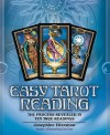 Easy Tarot Reading: The Process Revealed in Ten True Readings - Josephine Ellershaw