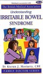 Understanding Irritable Bowel Syndrome - Karen J. Moriarty, Amanda Williams, Kieran Horiarty