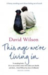 This Age We're Living In - David Wilson