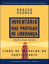 The Leadership Practices Inventory 3rd Edition, Participant's Workbook (Portuguese) - James M. Kouzes, Barry Z. Posner
