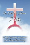 Ruth, a Role Model for the Women of the Twenty-First Century - Carol Lee Sherman
