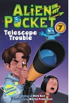 Alien in My Pocket #7: Telescope Troubles - Nate Ball, Macky Pamintuan