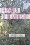 The Invention of the Kaleidoscope - Paisley Rekdal