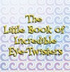 The Little Book of Incredible Eye-Twisters - John Blake, Metro Publishing Ltd