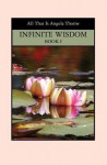 Infinite Wisdom Book I: Divine Messages from All That Is - Angela Thorne