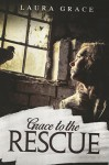Grace to the Rescue: - Laura Grace