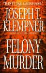 Felony Murder - Joseph T. Klempner