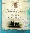 The Friends of Jesus (Life-Changing Bible Study Series) - Karen Kingsbury, January LaVoy, Kirby Heyborne