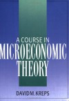 A Course in Microeconomic Theory - David M. Kreps
