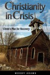 Christianity in Crisis - Moody Adams
