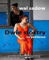 Dwie siostry na poddaszu - Wal Sadow