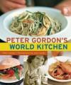 Peter Gordons World Kitchen - Peter Gordon