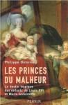 Les Princes du Malheur: le destin tragique des enfants de Louis XVI et Marie-Antoinette - Philippe Delorme
