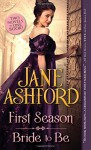 First Season / Bride to Be - Jane Ashford