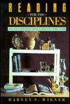 Reading For The Disciplines: An Anthology For College Writers - Harvey S. Wiener