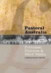 Pastoral Australia: Fortunes, Failures & Hard Yakka - Michael Pearson