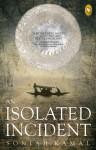 An Isolated Incident - Soniah Kamal